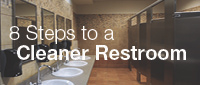 8 Steps to a Cleaner Restroom